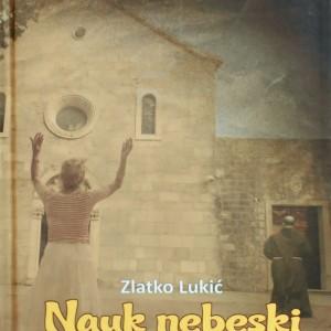 Nauk nebeski za narod bosanski - Zlatko Lukić